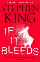Stephen king , If it bleeds