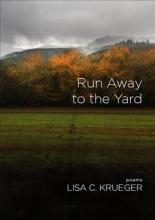 Krueger, Lisa C. Run Away to the Yard