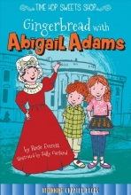 Sipperley, Keli Gingerbread with Abigail Adams