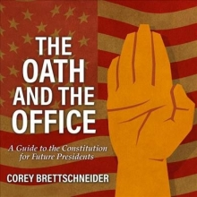 Brettschneider, Corey The Oath and the Office