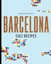 Stephan,Mitsch Barcelona Cult Recipes