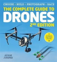 Adam Juniper The Complete Guide to Drones Extended 2nd Edition