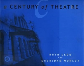 Morley, Sheridan A Century of Theatre