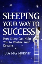 Judy May Murphy Sleeping Your Way to Success