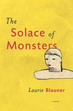 Blauner, Laurie The Solace of Monsters