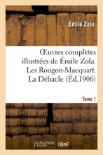 Zola, Emile Oeuvres Completes Illustrees de Emile Zola. Les Rougon-Macquart. La Debacle. Tome 1
