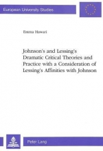 Hawari, Emma Johnson`s and Lessing`s Dramatic Critical Theories and Practice with a Consideration of Lessing`s Affinities with Johnson
