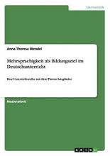 Anna Theresa Wendel Mehrsprachigkeit ALS Bildungsziel Im Deutschunterricht