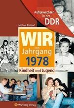 Thaldorf, Michael Aufgewachsen in der DDR - Wir vom Jahrgang 1978 - Kindheit und Jugend