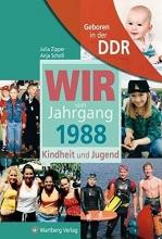 Scholl, Anja Geboren in der DDR. Wir vom Jahrgang 1988 Kindheit und Jugend