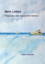 Schneider, Lothar Mein Leben