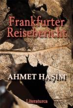 Hasim, Ahmet Frankfurter Reisebericht