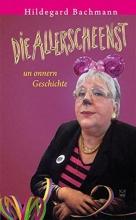 Bachmann, Hildegard Die Allerscheenst un onnern Geschichte