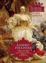 Popp, Eva-Maria KAISERIN FÜR KINDER - Maria Theresia