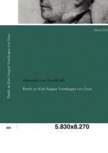 Humboldt, Alexander Von Briefe an Karl August Varnhagen von Ense