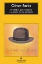 Sacks, Oliver W. El Hombre Que Confundio A su Mujer Con un Sombrero = The Man Who Mistook His Wife for a Hat