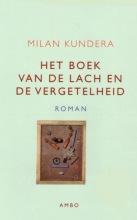 Kundera, Milan Het boek van de lach en de vergetelheid