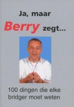 B. Westra , Ja, maar Berry zegt...