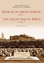 Jacky  Platteeuw Ieper in de Grote Oorlog = The Great War in Ypres