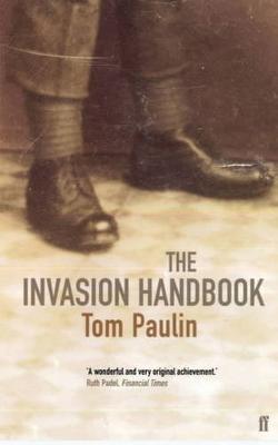 Tom Paulin,The Invasion Handbook