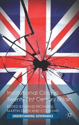 David Richards,   M. Smith,   C. Hay,Institutional Crisis in 21st Century Britain