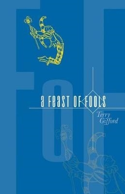 Terry Gifford,A Feast of Fools