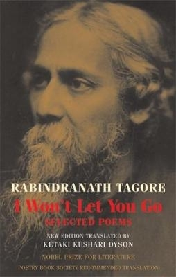 Rabindranath Tagore,   Ketaki Kushari Dyson,I Won`t Let You Go