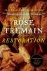Tremain, Rose, Restoration