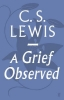 Lewis, C S, Grief Observed