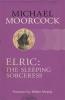 Michael Moorcock, Elric: The Sleeping Sorceress