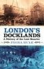 Rule, Fiona, London`s Docklands