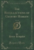 Kingsley, Henry, The Recollections of Geoffry Hamlyn, Vol. 1 of 2 (Classic Reprint)