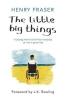 Henry Fraser, The Little Big Things