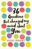 Grant Vicki, 36 Questions That Changed My Mind about You