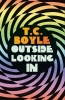 <b>T. C Boyle</b>,Outside Looking in