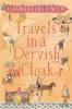 Wilkinson, Isambard, Travels in a Dervish Cloak