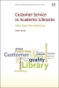 Mossop, Stephen, Customer Service in Academic Libraries