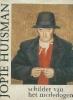 <b>Jopie Huisman</b>,Schilder van het mededogen