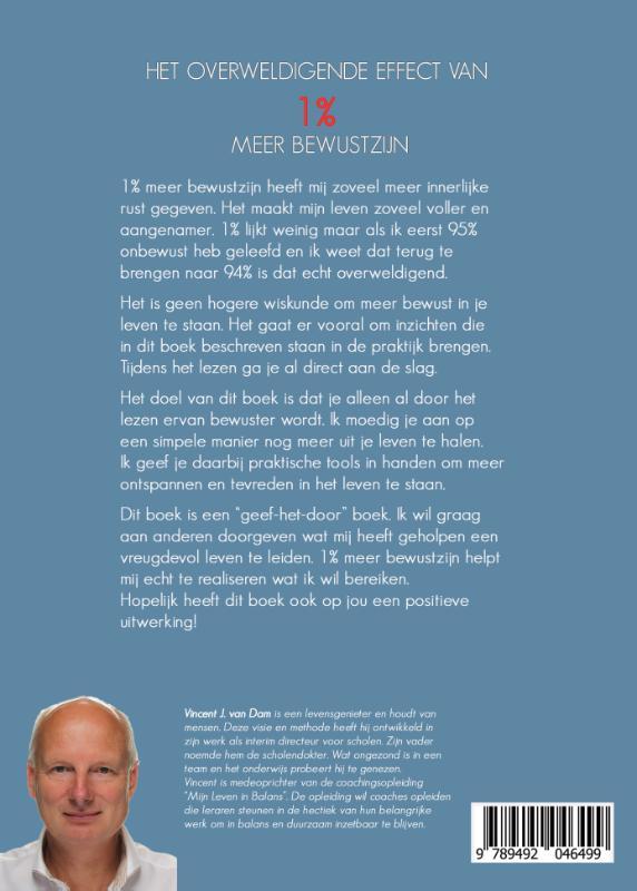 Vincent J. van Dam,Het overweldigende effect van 1% meer bewustzijn