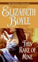 Boyle, Elizabeth This Rake Of Mine