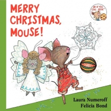Numeroff, Laura Joffe Merry Christmas, Mouse!