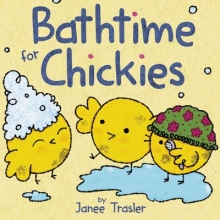 Trasler, Janee Bathtime for Chickies