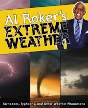 Roker, Al Al Roker`s Extreme Weather