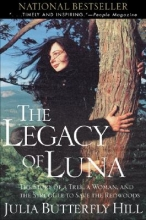 Hill, Julia Butterfly The Legacy of Luna