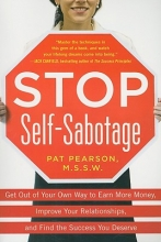 Pat Pearson Stop Self-Sabotage: Get Out of Your Own Way to Earn More Money, Improve Your Relationships, and Find the Success You Deserve