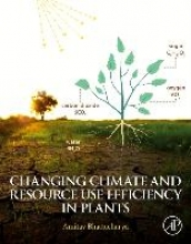 Bhattacharya Changing Climate and Resource use Efficiency in Plants