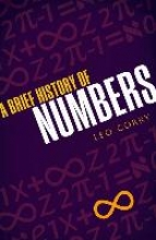 Leo Corry A Brief History of Numbers