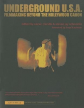 Mendik, Xavier Underground U.S.A. - Filmmaking Beyond the Hollywood Canon
