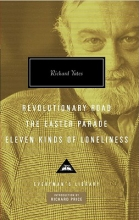 Yates, Richard Revolutionary RoadThe Easter ParadeEleven Kinds of Loneliness