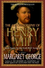 George, Margaret,   Sommers, William The Autobiography of Henry VIII